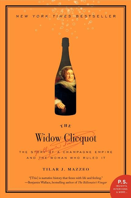 Book cover image: The Widow Clicquot: The Story of a Champagne Empire and the Woman Who Ruled It | New York Times Bestseller