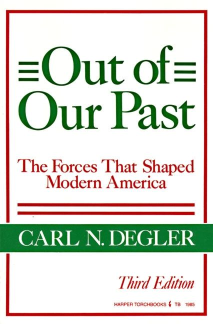 Out Of Our Past Carl N Degler Paperback