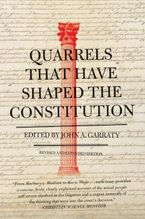 Quarrels That Have Shaped the Constitution Paperback  by John A. Garraty