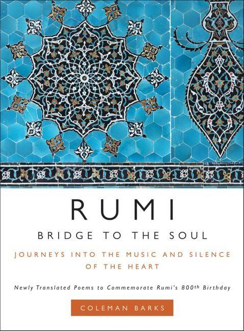 Rumi Bridge To The Soul Coleman Barks Hardcover