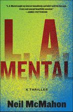 L.A. Mental Hardcover  by Neil McMahon