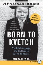 Born to Kvetch Paperback LTE by Michael Wex