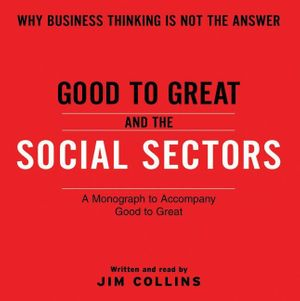 Good To Great And The Social Sectors Unabr CD book image