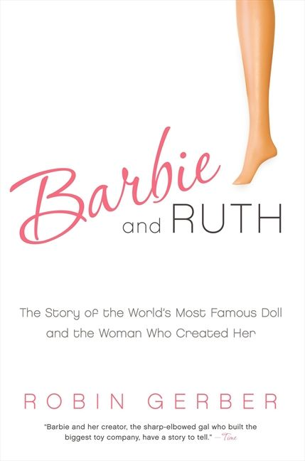 Book cover image: Barbie and Ruth: The Story of the World's Most Famous Doll and the Woman Who Created Her