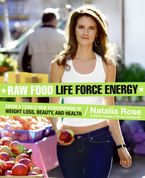 Raw Food Life Force Energy Paperback  by Natalia Rose