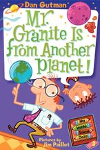 My Weird School Daze #3: Mr. Granite Is from Another Planet! Paperback  by Dan Gutman