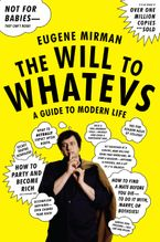 The Will to Whatevs Paperback  by Eugene Mirman