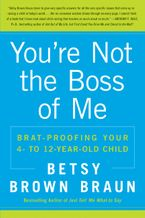 You're Not the Boss of Me Paperback  by Betsy Brown Braun