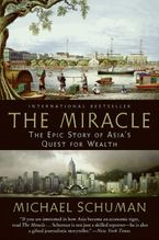 Book cover image: The Miracle: The Epic Story of Asia's Quest for Wealth