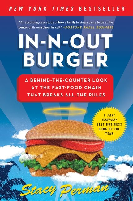 Book cover image: In-N-Out Burger: A Behind-the-Counter Look at the Fast-Food Chain That Breaks All the Rules | New York Times Bestseller