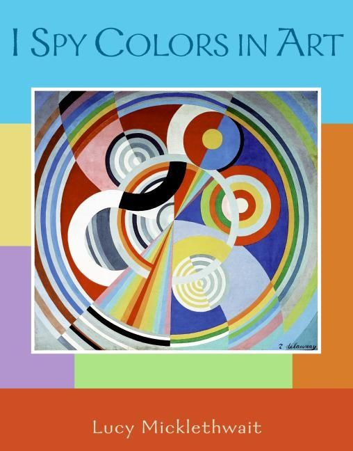 I Spy Colors in Art - Lucy Micklethwait - Hardcover
