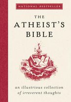 The Atheist's Bible Hardcover  by Joan Konner