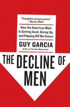 The Decline of Men Paperback  by Guy Garcia