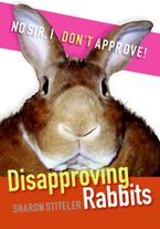 Disapproving Rabbits Paperback  by Sharon Stiteler