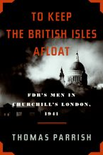 To Keep the British Isles Afloat Hardcover  by Thomas Parrish