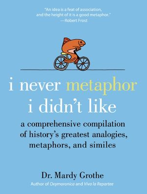 I Never Metaphor I Didn't Like book image