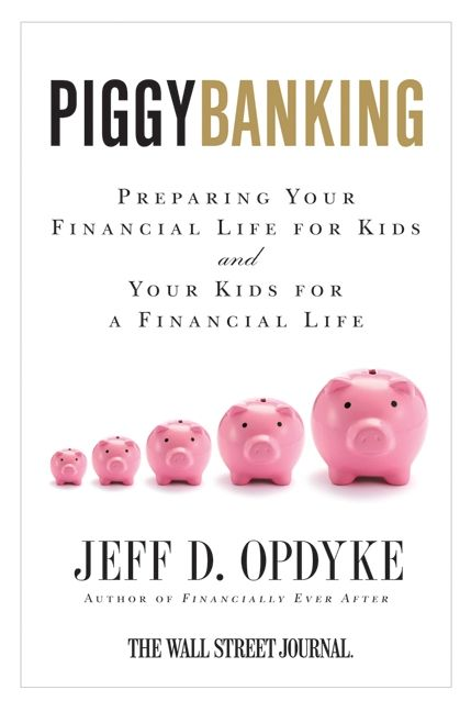 Book cover image: Piggybanking: Preparing Your Financial Life for Kids and Your Kids for a Financial Life