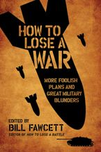 How to Lose a War Paperback  by Bill Fawcett
