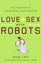 Love and Sex with Robots Paperback  by David Levy