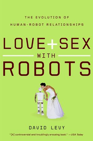 Love and Sex with Robots book image