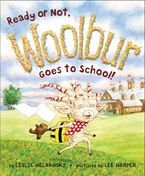 Ready or Not, Woolbur Goes to School! Hardcover  by Leslie Helakoski