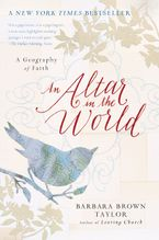An Altar in the World Paperback  by Barbara Brown Taylor