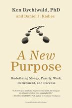 A New Purpose Paperback  by Ken Dychtwald PhD