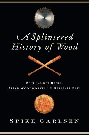 A Splintered History of Wood book image