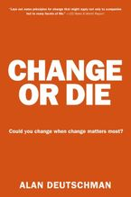 Change or Die Paperback  by Alan Deutschman