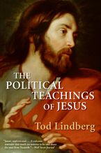 The Political Teachings of Jesus Paperback  by Tod Lindberg
