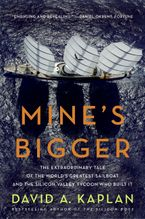 Mine's Bigger Paperback  by David A. Kaplan
