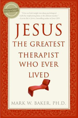 Jesus, the Greatest Therapist Who Ever Lived book image