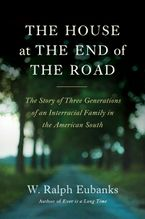 The House at the End of the Road Hardcover  by W. Ralph Eubanks