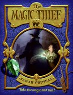 The Magic Thief Hardcover  by Sarah Prineas