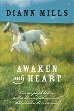 Awaken My Heart Paperback  by DiAnn Mills