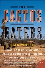The Cactus Eaters Paperback  by Dan White
