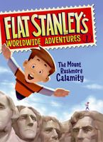 Flat Stanley's Worldwide Adventures #1: The Mount Rushmore Calamity Hardcover  by Jeff Brown