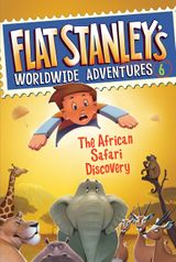 Flat Stanley's Worldwide Adventures #6: The African Safari Discovery