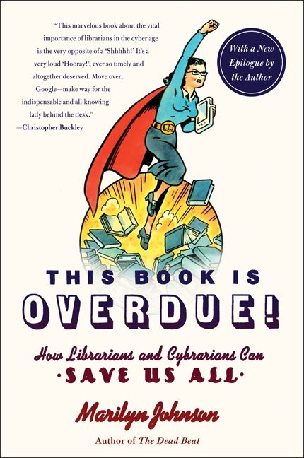 This Book Is Overdue! - Marilyn Johnson - Paperback