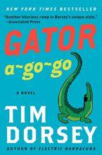 Gator A-Go-Go Paperback  by Tim Dorsey