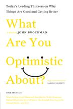 What Are You Optimistic About? Paperback  by John Brockman
