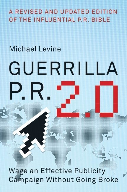 Book cover image: Guerrilla P.R. 2.0: Wage an Effective Publicity Campaign without Going Broke