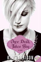 Once Dead, Twice Shy Paperback  by Kim Harrison