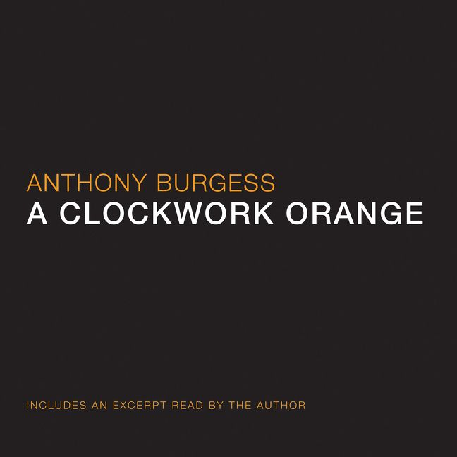 the vision of totalitarianism in a clockwork orange by anthony burgess A clockwork orange (1971) the glue holding together the fragments of anthony burgess' peripatetic life might well have been contradiction born in 1917, only son of a music hall actress and her pianist husband, john burgess wilson's family was halved with the deaths of his mother and sister from.