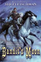 Bandit's Moon Paperback  by Sid Fleischman