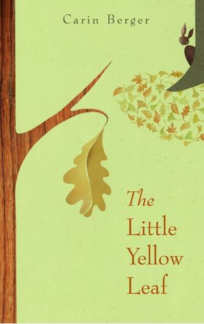 The Little Yellow Leaf Hardcover  by Carin Berger