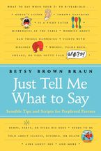 Just Tell Me What to Say Paperback  by Betsy Brown Braun