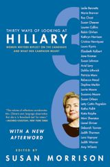 Thirty Ways of Looking at Hillary