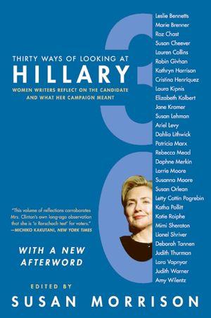 Thirty Ways of Looking at Hillary book image
