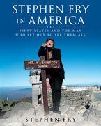 Stephen Fry in America Hardcover  by Stephen Fry